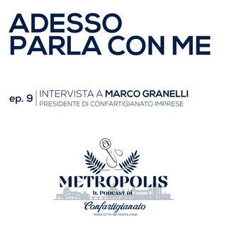 Ep.9 - Adesso Parla con Me - Marco Granelli, Presidente di Confartigianato Imprese