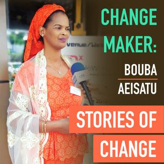Change Maker: Bouba Aeisatu