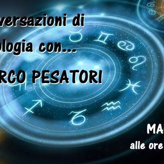 Conversazioni di Astrologia con Marco Pesatori - 23/04/2019