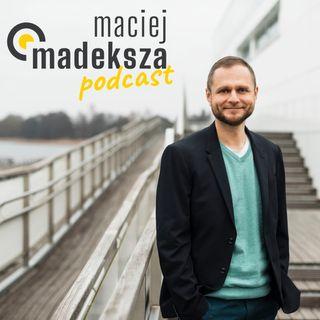 Maciej Madeksza Podcast
