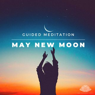 May New Moon Guided Meditation