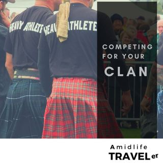 Competing in Gathering of the Clans, Scotland