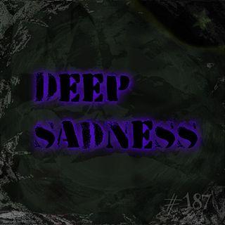 Deep sadness (#187)