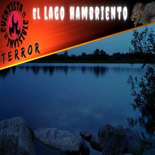 El lago hambriento 💀 RELATOS de TERROR