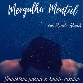 MM #5 – Indústria pornô e saúde mental.