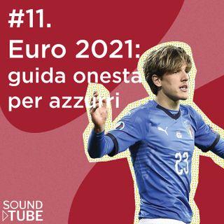#11. Euro2021: guida onesta per azzurri