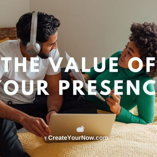 2213 The Value of Your Presence