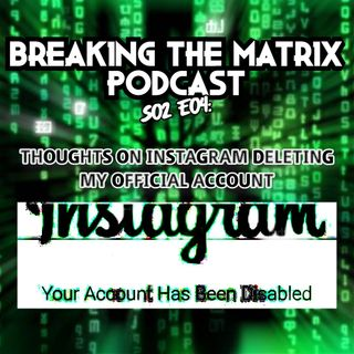 BTM PODCAST S02E04: THOUGHTS ON INSTAGRAM DELETING MY OFFICIAL ACCOUNT