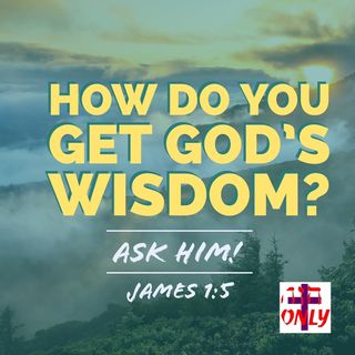 How to get God's Wisdom you need before every decision you have to make daily.