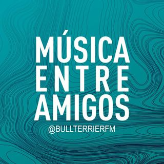 #EntreAmigos - Episodio completo, 10 voces, 5 horas y mucha música.