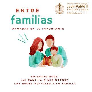 Episodio #005 ¿Mi familia o mis datos?