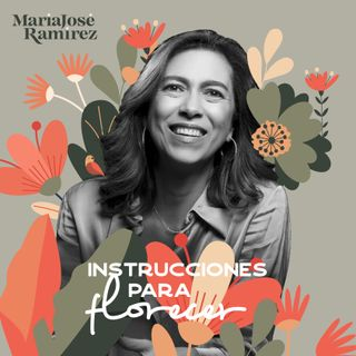 EP005 Ser una líder consciente - María Victoria Riano - Escritora y administradora de empresas- IPF con María José Ramirez