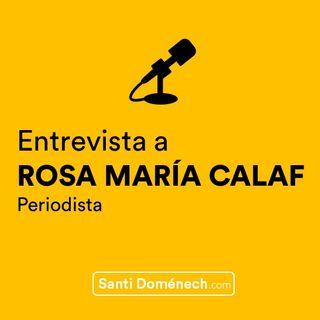 Entrevista Rosa María Calaf, periodista