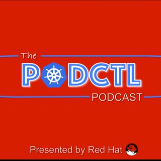 PodCTL #1 - 3.6 Ways to Love Kubernetes