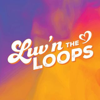 Luv'n the Loops