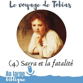 #161 Le voyage de Tobias (4) Sarra et la fatalité