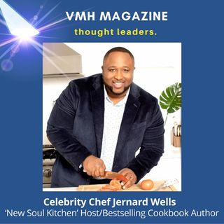 Celebrity Chef Jernard Wells of CleoTV's New Soul Kitchen on the Business of Cooking, Holiday Meals & 2021
