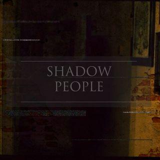 Episode 8 - Shadow People