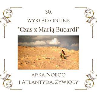 """Wykład """"Czas z Marią Bucardi"""" nr 30. Żywioły - jakim jesteś typem? Opowieść o Arce Noego, jaki ma związek z zatopioną Atlantydą"""