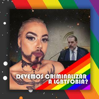 Devemos criminalizar a LGBTfobia?