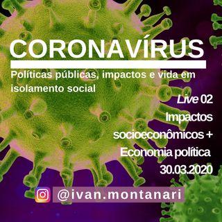 Live 02: Impactos socioeconômicos + Economia Política