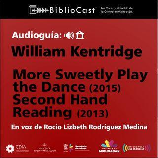 Audioguía - 04 - William Kentridge (More Sweetly Play the Dance)