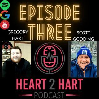 Heart2HartPodcast Ep. 3 W/ Scott Gooding
