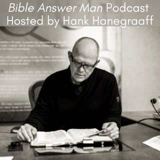 Bible Answer Man with Hank Hanegraaff