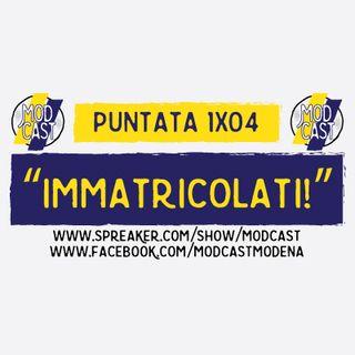 ModCast - Immatricolati! - 1x04