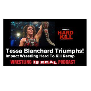 Tessa Blanchard Triumphs! Impact Wrestling Hard To Kill Recap KOP011320-509