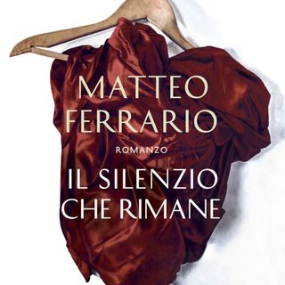 """Matteo Ferrario """"Il silenzio che rimane"""""""