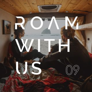 Roam With Us Episode 9 - I Wouldn't Do That Again, 2019 Edition