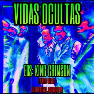 E08: KING CRIMSON (En Vivo Desde La Heredad, Ixmiquilpan)