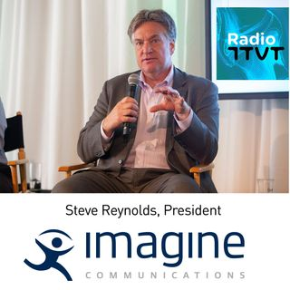 Radio ITVT: Imagine Communications President, Steve Reynolds, on ATSC 3.0