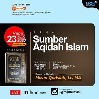 Sumber Aqidah Islam - Ustadz Mizan Qudsiah, Lc. MA
