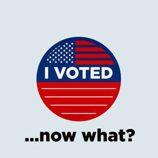 Current Events - I voted...now what?