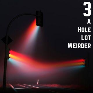Stop Light Stories 3 - A Hole Lot Weirder