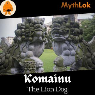 Komainu : The Lion Dog