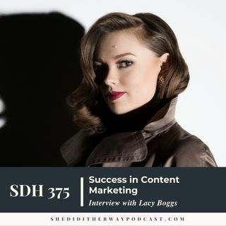 SDH 375: Success in Content Marketing with Lacy Boggs