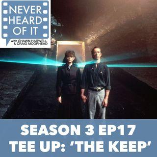 Season 3 Ep 17 - Tee Up: 'The Keep'
