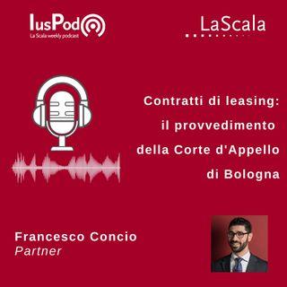 Ep. 51 IusPod Contratti di leasing: il provvedimento della Corte d'Appello di Bologna