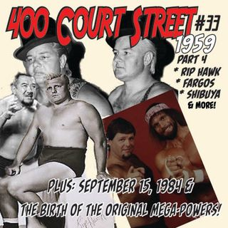 400 Court Street - Talking Rip Hawk and 1959 pt.2 and 1984 Lawler/Savage Tag Team
