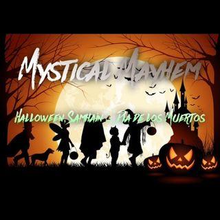 Mystical Mayhem - Halloween, Samhain, Day of the Dead