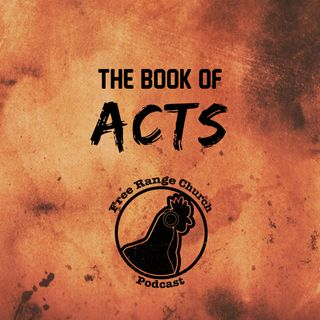Episode 306 - Don't Be A Church Curmudgeon - Acts 11