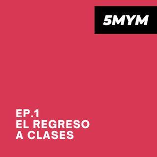Ep. 2 El regreso a clases