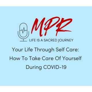 S8:E3 - How To Take Care Of Yourself During COVID-19  with Carolyn A. Brent