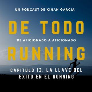 Capitulo 13 - La llave del éxito en el running