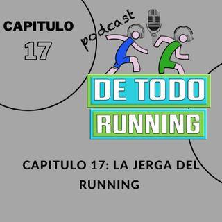 Capitulo 17 - La jerga del running (conoce esas palabras típicas de este deporte)