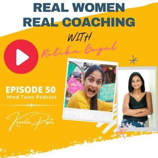 Episode 50 - Real women Real coaching - In conversation with Ritika Goyal