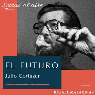 El futuro | Julio Cortázar